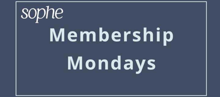 SOPHE Membership Monday quicklink