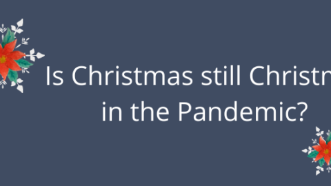 Is Christmas still Christmas in the Pandemic?